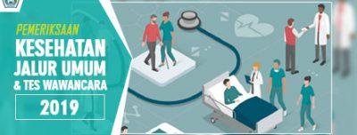 Undangan Pemeriksaan Kesehatan dan Tes Wawancara Jalur Umum Tahun 2019