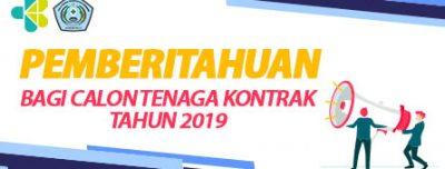 PEMBERITAHUAN BAGI CALON TENAGA KONTRAK TAHUN 2019