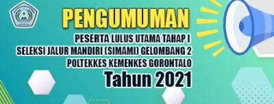 Pengumuman Peserta Lulus Tahap I  Seleksi Jalur Mandiri (SIMAMI) Gelombang 2 Poltekkes Kemenkes Gorontalo