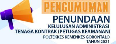 Pengumuman Penundaan Kelulusan Administrasi Tenaga Kontrak (Petugas Keamanan) Di Lingkungan Politeknik Kesehatan Kemenkes Gorontalo Tahun 2021