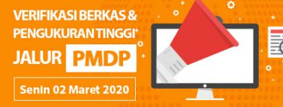 Undangan Verifikasi Berkas dan Pengukuran Tinggi Badan Jalur PMDP 02 – 06 Maret dan 09 Maret 2020