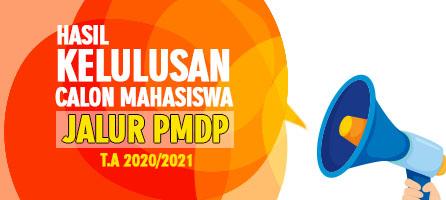 Penetapan Calon Mahasiswa Baru yang Dinyatakan Lulus Seleksi Administrasi Jalur PMDP Tahun Akademik 2020/2021